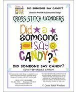 Did Someone Say Candy ? halloween cross stitch chart Cross Stitch Wonders - $5.00