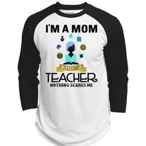 I'm A Mom And A Teacher Nothing Scares Me T Shirt, Being A Teacher T Shirt, Awes - $34.99+