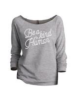 Thread Tank Be A Kind Human Women's Slouchy 3/4 Sleeves Raglan Sweatshir... - $24.99+
