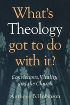 What's Theology Got to Do With It?: Convictions, Vitality, And The Church [Paper image 1