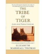 The Tribe of Tiger : Cats and Their Culture : Elizabeth Marshall Thomas ... - $11.95