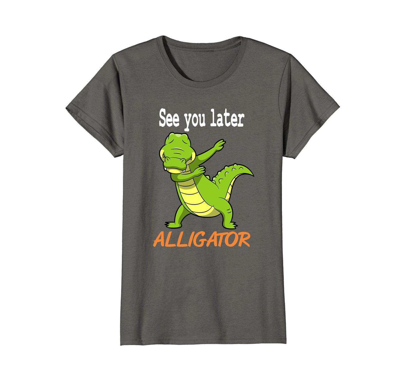 Crocodile Shirt - See you later Alligator Shirt Gift Idea