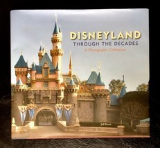 Disneyland Through the Decades by Jeff Kurtti A Photographic Celebration... - $29.69