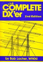 The Complete DX'er, 2nd Edition [Paperback] Locher, R. C. - $55.93