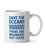 Save Oceans There Are Mermaids Out There Funny Save Planet Quote Gift Cu... - $14.65