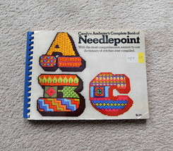 Needlepoint - Carolyn Ambuter's Complete Book - 1972 - $9.99