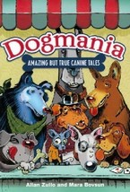 DOGMANIA :  Amazing But True Canine Tales - New Softcover @ZB - $8.95