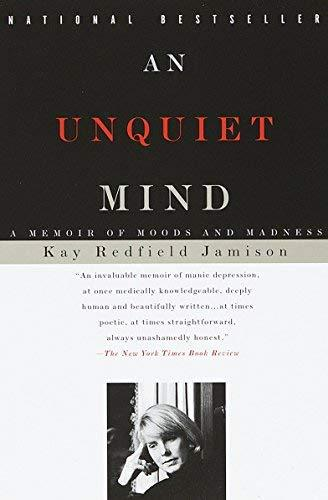 An Unquiet Mind: A Memoir of Moods and Madness [Paperback] Jamison, Kay Redfield