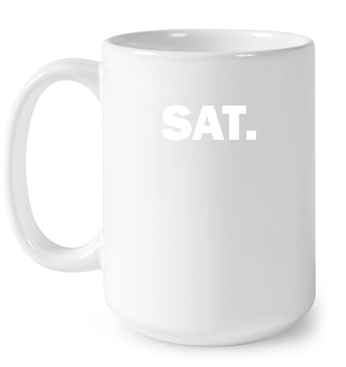 Sat Novelty Saturday Gift Coffee Mug