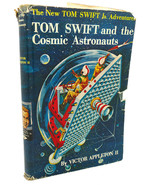 Victor Appleton Ii TOM SWIFT AND THE COSMIC ASTRONAUTS - $39.95
