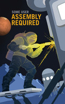 NASA Space Travel Recruitment Poster Some User Assembly Required Wall Art Decor - $12.87+