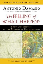 The Feeling of What Happens: Body and Emotion in the Making of Consciousness [Pa image 2