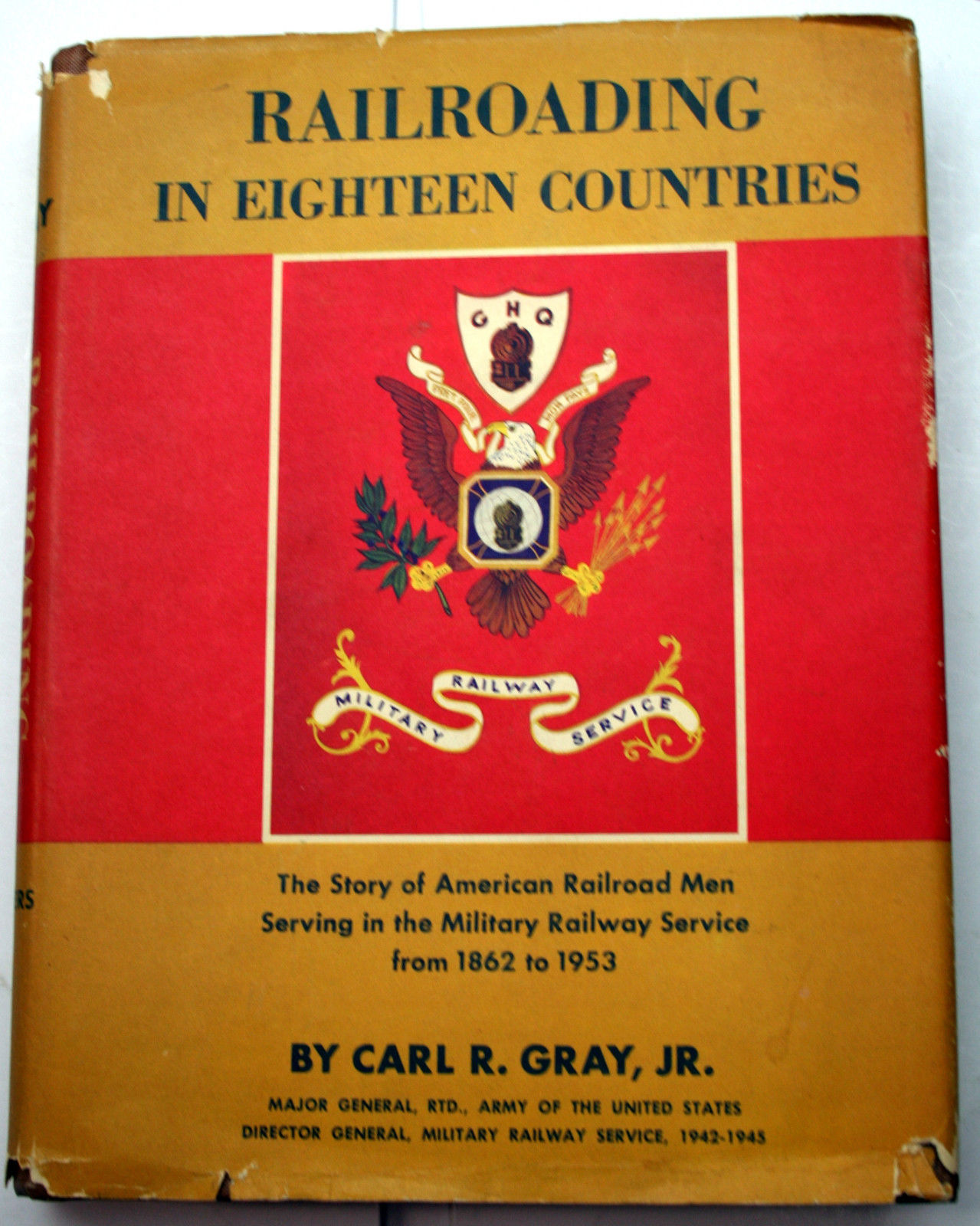 Primary image for RAILROADING IN EIGHTEEN COUNTRIES Maj. Gen. Carl R Gray HCDJ FEFP RR railway