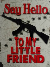 Say Hello to My Little Friend Movie Gun Humor Metal Sign - $24.95