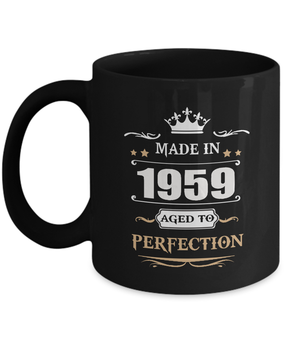 Hilarious Birthday Coffee Mug - Made In 1959 Aged To Perfection - Cool gift mug