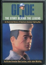 1996 GI Joe The Story Behind the Legend Book Don Levine John Michlig Chr... - $9.99