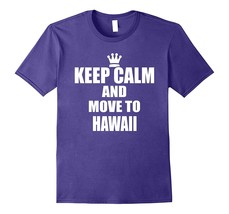 Shirt for you - Keep Calm Move Hawaii Beach State Town City USA T Shirt Men - $19.95+