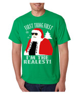 Men's T Shirt First Thing First I'm The Realest Cool Xmas Santa Tee - $17.94+