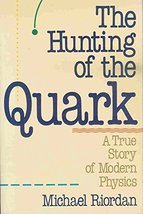 The Hunting of the Quark: A True Story of Modern Physics (Touchstone Boo... - $4.54