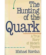 The Hunting of the Quark: A True Story of Modern Physics (Touchstone Boo... - $5.16