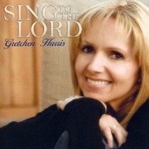 SING TO THE LORD by Gretchen Harris