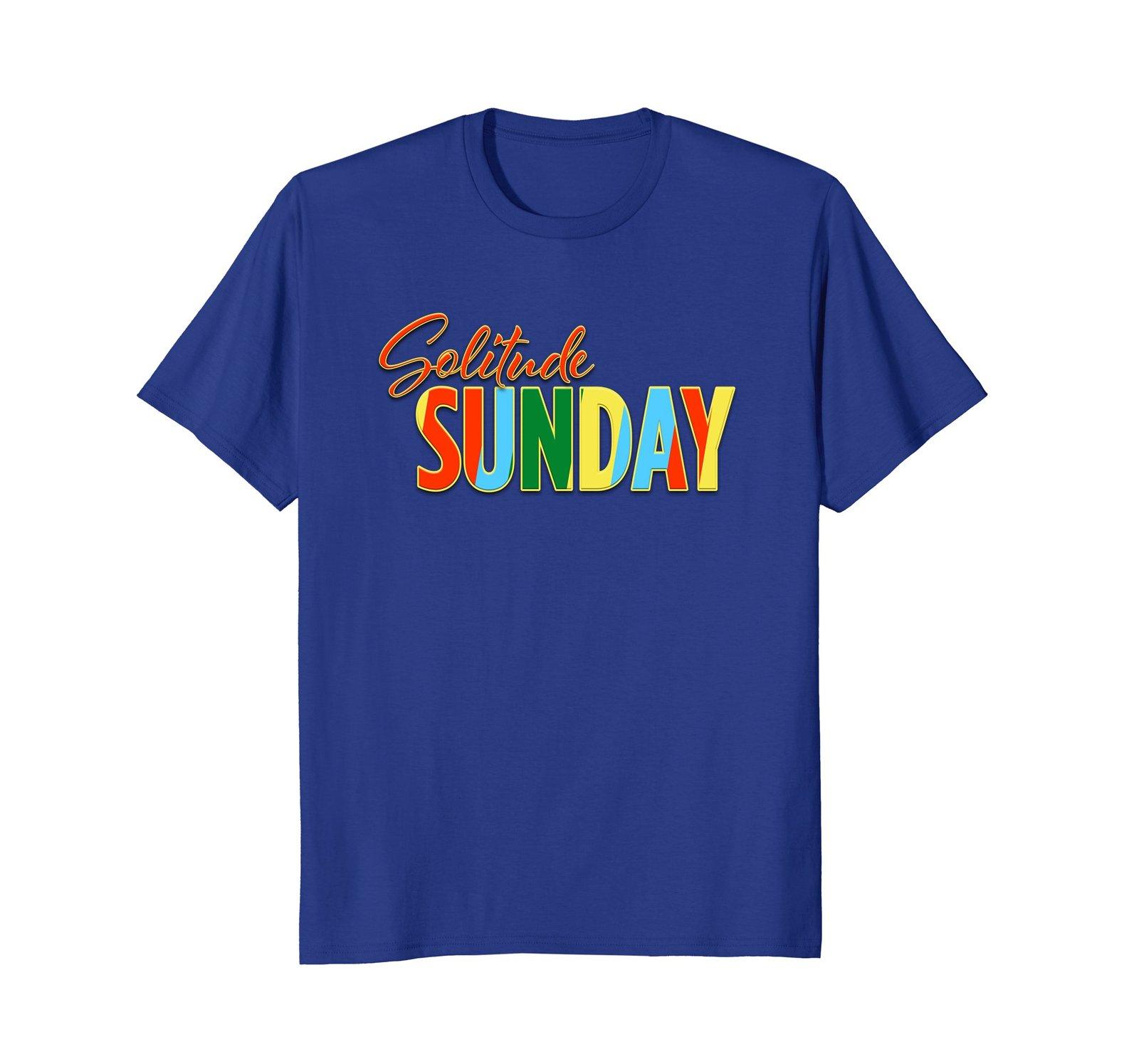 Solitude Sunday Funny T-Shirt