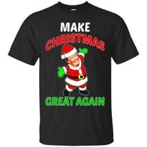Make Christmas Great Again T - Shirt Funny Donald Trump Christmas Tee Shirt - $16.78+