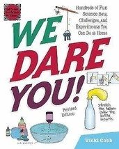 We Dare You!: Hundreds of Fun Science Bets, Challenges, and Experiments ... - $7.95