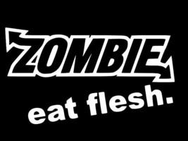 ZOMBIE EAT FLESH Horror Walking Dead Vinyl Decal hi quality CHOOSE SIZE ... - $2.58+