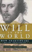 Will in the World: How Shakespeare Became Shakespeare Greenblatt, Stephen image 1