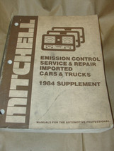 MITCHELL 1984 SUPPLEMENT EMISSION CONTROL SERVICE & REPAIR IMPORTED CARS... - $7.99