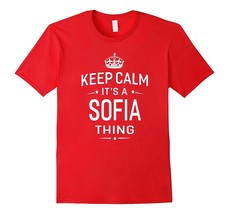Keep Calm It's Sofia Thing Funny Gifts Name T-Shirt Women Men - $17.95+