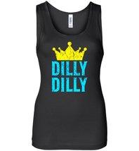 DILLY DILLY Friend Beer Drinkking Women Tank - $21.90+