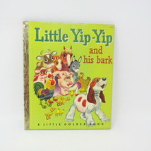Little Yip Yip and His Bark A Golden Book Vintage 1950 73 A 1st Edition ... - $32.58