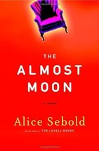 The Almost Moon by Alice Sebold (2007 Hardcover) - $5.42