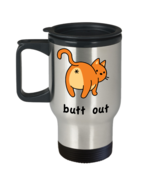 BUTT OUT-Funny Cat Gift Coffee Mug Stainless Steel Travel Tumbler Men Wo... - $18.95