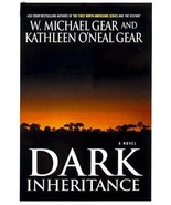 Dark Inheritance Gear, W. Michael and Gear, Kathleen O'Neal - $7.40