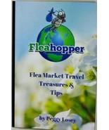 Flea Market Travel Treasures & Tips Book by Peggy Losey Fleahopper Fleam... - $9.95