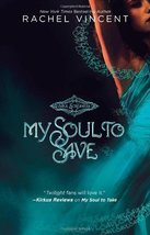 My Soul to Save (Soul Screamers Book 2) [Paperback] Vincent, Rachel - $4.93