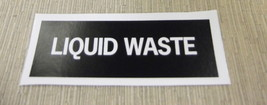 "RV Safety Decal ""Liquid Waste"" TL5002 UPC:710534474047 - $6.44"