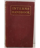 Interns Handbook A Guide Especially in Emergencies for the Intern and Ph... - $9.99