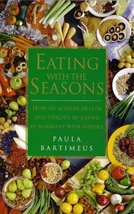 Eating With the Seasons: How to Achieve Health and Vitality by Eating in... - $9.99