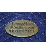 VTG I Never Get Lost Because Everyone Tells Me Where To Go Brass Belt Bu... - $16.82