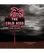 The Cold Kiss [Audio CD] John Rector and Paul Michael Garcia - $9.97