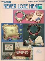 Never Lose Heart in Cross Stitch & Applique Leisure Arts 423 Vintage 1986 - $3.46