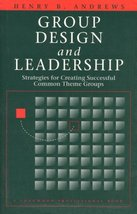 Group Design and Leadership: Strategies for Creating Successful Common-Theme Gro