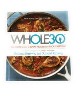 Whole30 30-Day Guide to Total Health Food Freedom Hartwig 1st Ed 2015 Ha... - $13.94