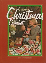 "Hard Covered Bk ""Country Christmas Crochet"" - House of White Birches -Ge... - $18.00"