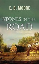 Stones in the Road [Library Binding] Moore, E B - $19.79