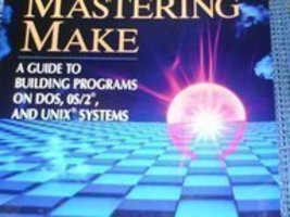 Mastering Make: A Guide to Building Programs on DOS, OS/2, and Unix Systems Tond image 1